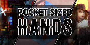 Pocket Sized Hands