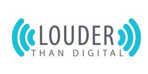 Louder Than Digital