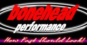 Bonehead Performance