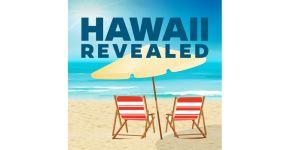 HAWAII REVEALED.