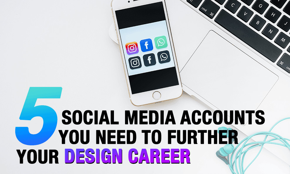 The 5 Social Media Accounts You NEED to Further Your Design Career