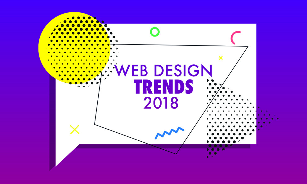 Every Web Design Trend that Will Explode in 2018