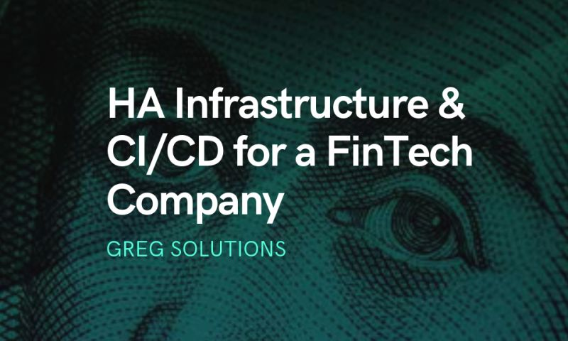 Greg Solutions - HA Infrastructure & CI/CD for a Swiss FinTech Company