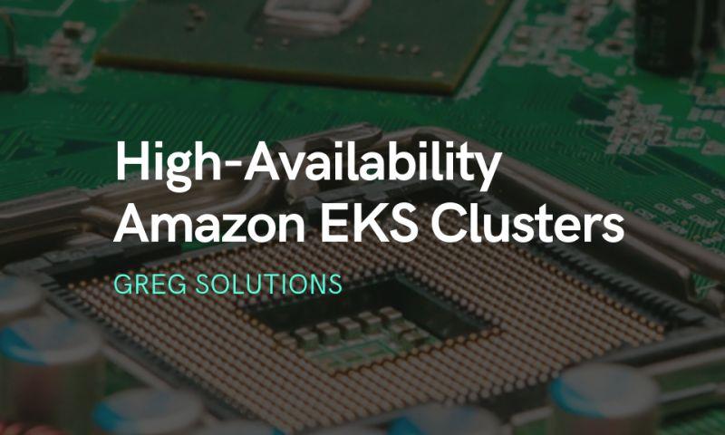 Greg Solutions - High-Availability Amazon EKS Clusters with Terraform