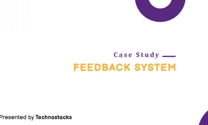 Technostacks Infotech Pvt. Ltd. - SaaS based Feedback System