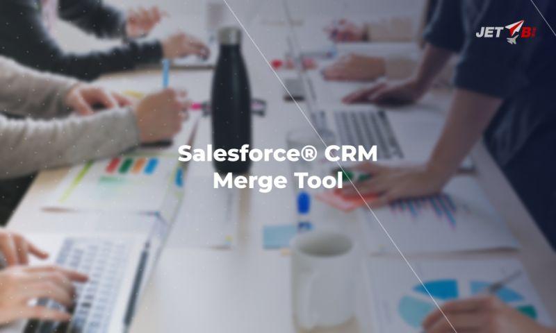 JET BI - Salesforce CRM Merge Tool