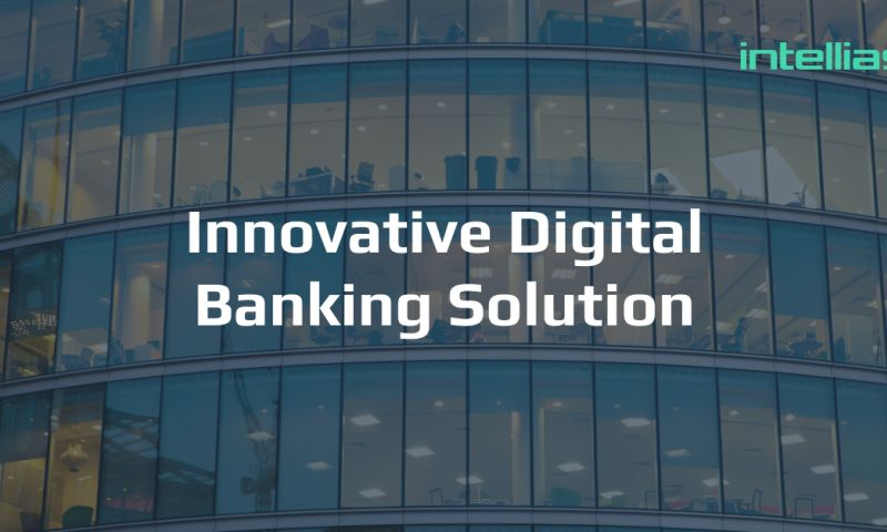 Intellias - How we became an integral part of the team developing an innovative digital banking solution