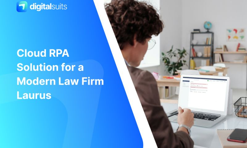 DigitalSuits - Cloud RPA Solution for a Modern Law Firm Laurus