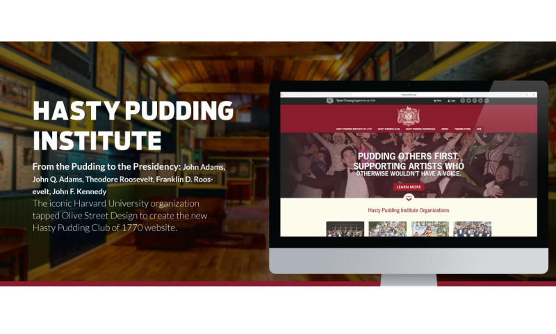 Olive Street Design LLC - Hasty Pudding Institute