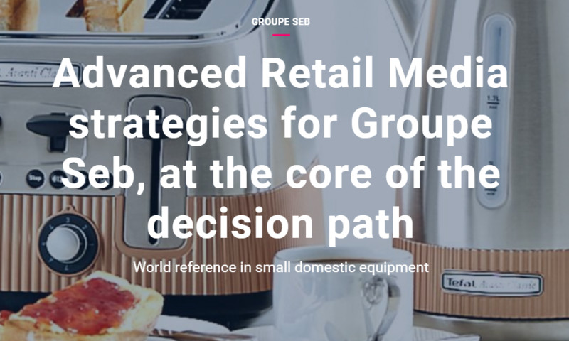 Artefact - Groupe SEB - Advanced Retail Media strategies for Groupe Seb, at the core of the decision path