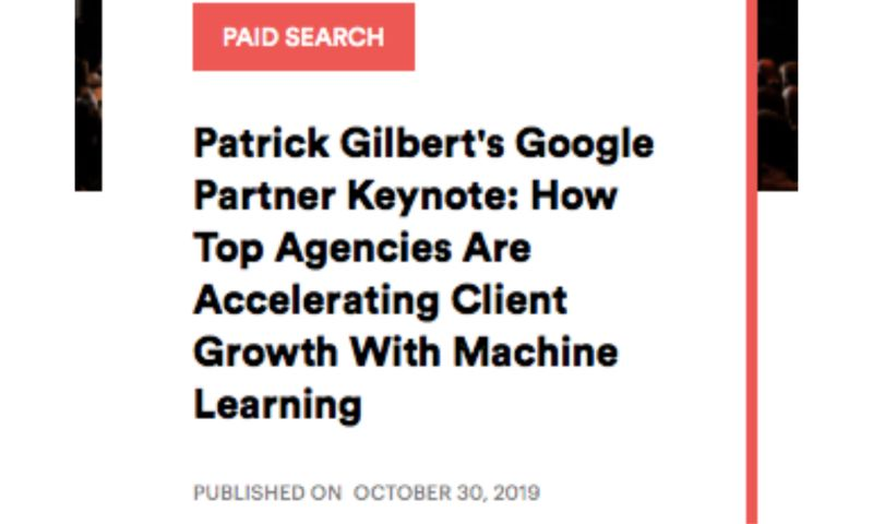 AdVenture Media Group - Patrick Gilbert's Google Partner Keynote: How top agencies are accelerating client growth with machine learning