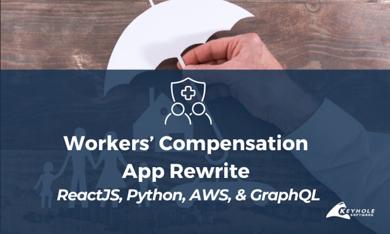 Keyhole Software - Workers' Compensation App Rewrite with React and GraphQL