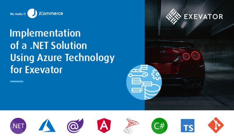 JCommerce - Implementation of a .NET Solution Using Azure Technology for Exevator