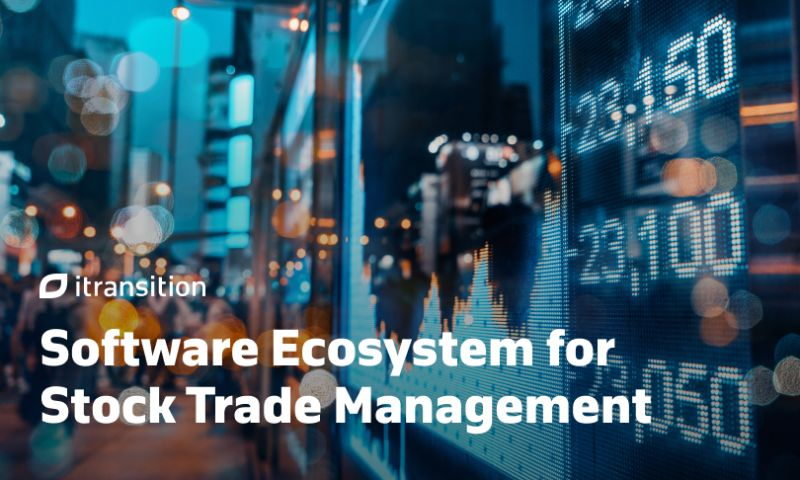 Itransition - Software Ecosystem for Stock Trade Management