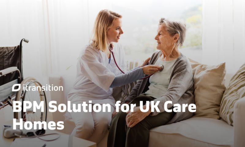 Itransition - BPM Solution for UK Care Homes