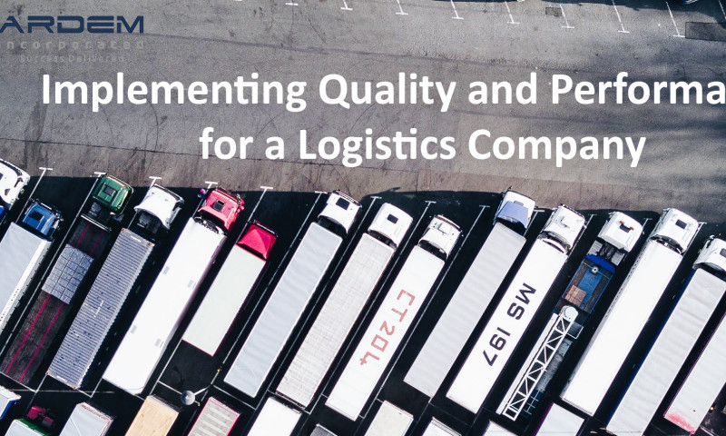 ARDEM Incorporated - Implementing Quality and Performance for a Logistics Company
