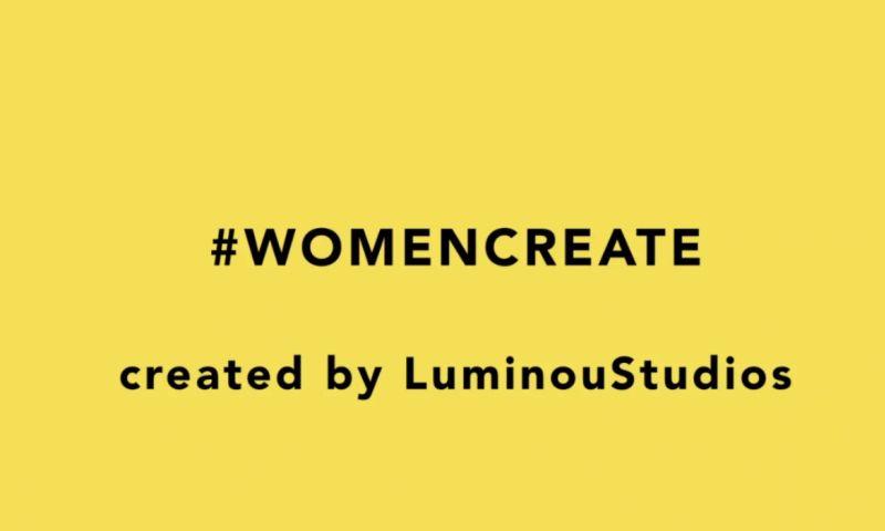 Luminoustudios, Inc. - #WomenCreate