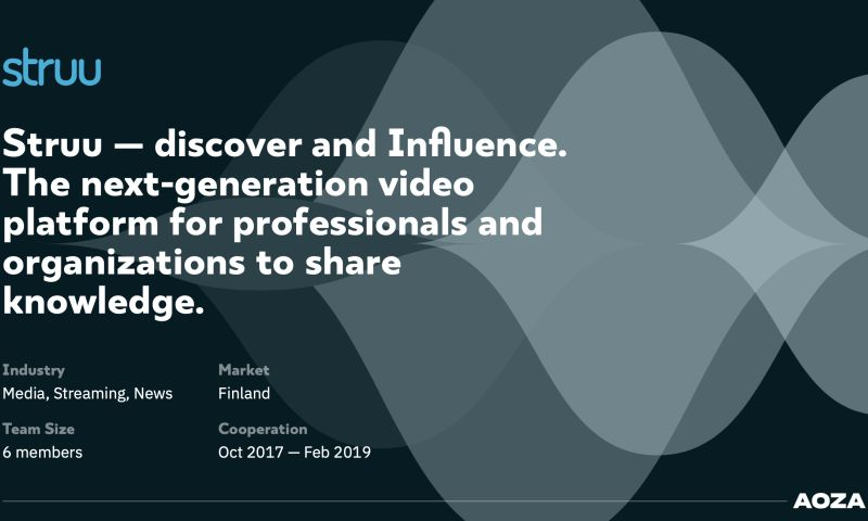 Aoza Tech - Struu — discover and Influence. The next-generation video platform for professionals and or knowledge.
