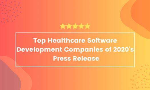 Top Healthcare Software Development Companies of 2020