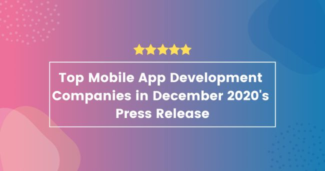 The Top Mobile App Development Companies in December, According to New Report