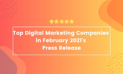 The Top Digital Marketing Companies in February 2021, According to New Report