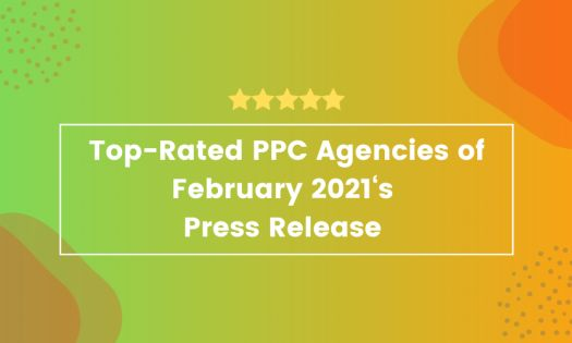 Top-Rated PPC Agencies of February 2021, According to New Report