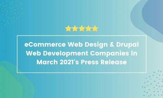 Top eCommerce Web Design Companies & Top Drupal Web Development Companies, According to New Report