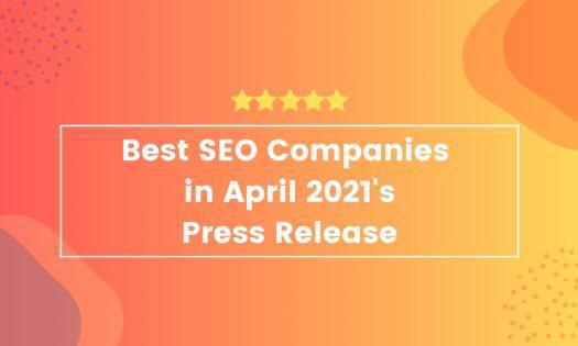 DesignRush Announces the Best SEO Companies in April 2021