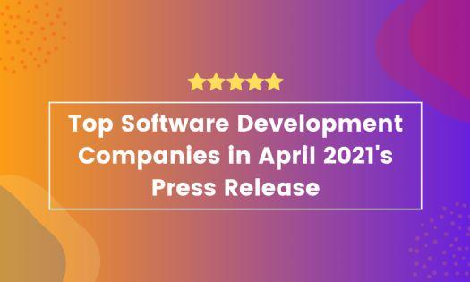 Top Software Development Companies in April 2021