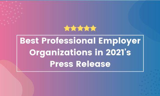 DesignRush Reveals the Best Professional Employer Organizations (PEOs) in 2021
