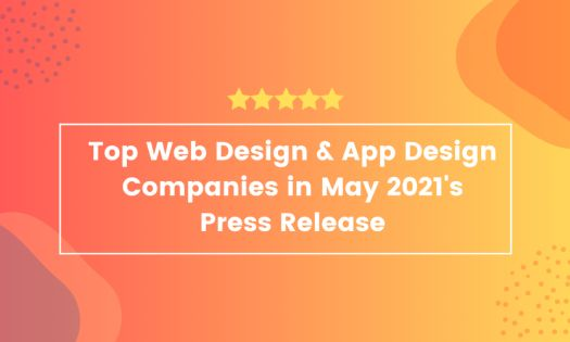 Top Web Design & Top App Design Companies in May 2021, According to New Report