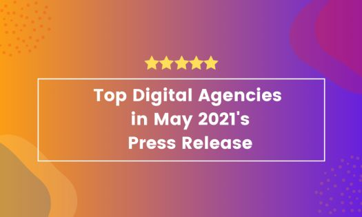 The Top Digital Agencies in May 2021, According to New Report
