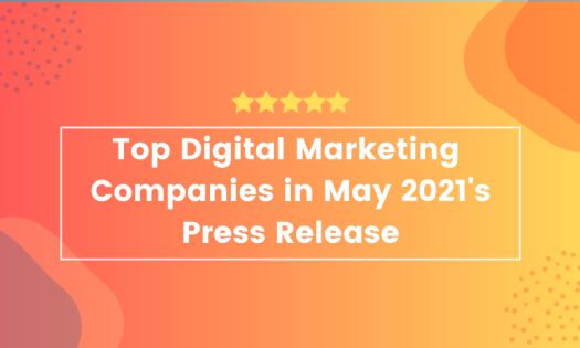 The Top Digital Marketing Companies in May 2021, According to New Report