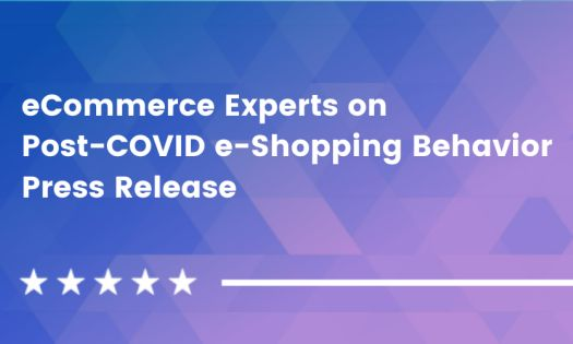 eCommerce Experts on Post-COVID e-Shopping Behavior [DesignRush Quicksights]