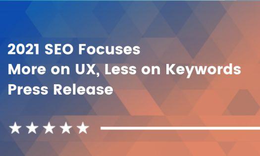 2021 SEO Focuses More on UX, Less on Keywords [DesignRush QuickSights]