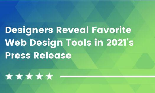 Top-Rated Designers Reveal Their Favorite Web Design Tools in 2021 [DesignRush QuickSights]