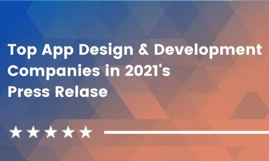 Top App Design & Development Companies to Hire in 2021 [Q2 Rankings]