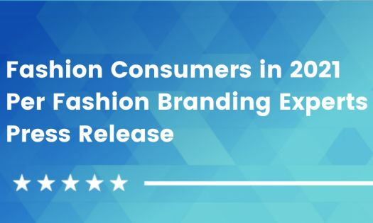 How To Connect with Fashion Consumers in the 2020s, According to Fashion Branding Leaders [DesignRush QuickSights]