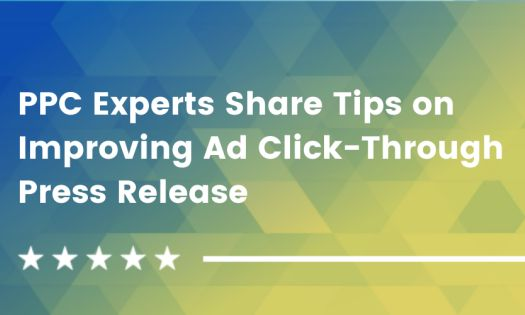 Leading PPC Experts Share Actionable Tips on Improving Ad Click-Throughs in the Latest DesignRush QuickSight