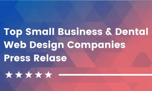 Top Small Business & Dental Web Design Companies, According to DesignRush
