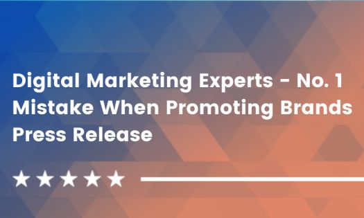 Leading Digital Marketing Experts Reveal The Biggest Mistake Businesses Make When Promoting Their Brand Online [DesignRush QuickSights]
