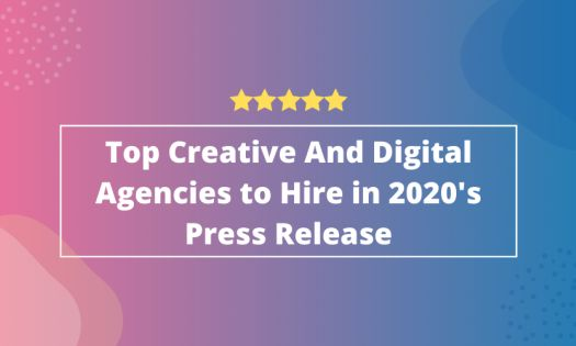 The Top Creative And Digital Agencies to Hire in 2020, According to New Report