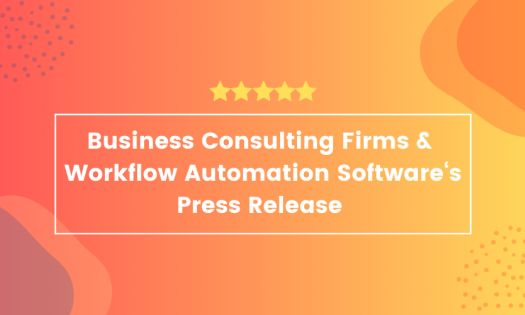 The Top Business Consulting Firms & Top Workflow Automation Software They Recommend, According to New Report
