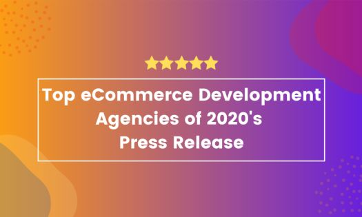 The Top eCommerce Development Agencies of 2020, According to New Report