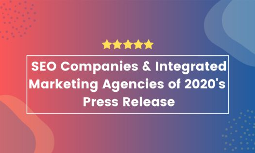 The Best SEO Companies of 2020 & Top Integrated Marketing Agencies of 2020, According to New Report