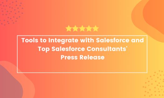 The Top Tools to Integrate with Salesforce and Top Salesforce Consultants