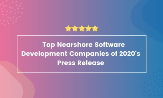 The Top Nearshore Software Development Companies of 2020, According to New Report