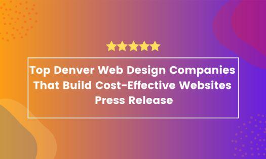 Top Denver Web Design Companies That Build Cost-Effective Websites