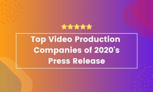 DesignRush Ranks the Top Video Production Companies of 2020