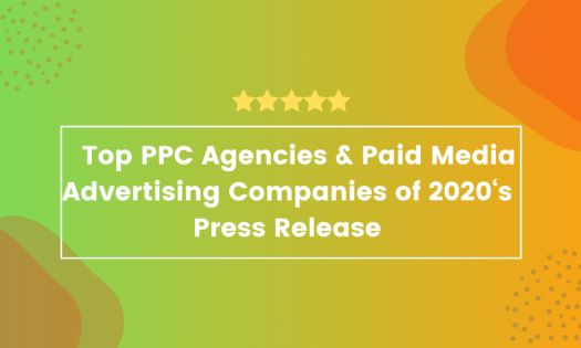 Top PPC Agencies & Paid Media Advertising Companies of 2020, According to New Report